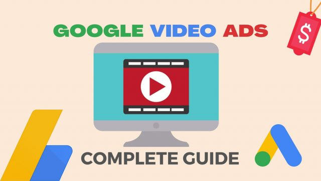 Google Video Ads Complete Guide