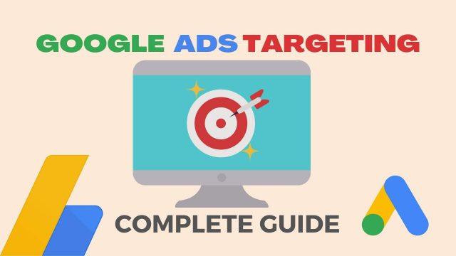 Google Ads Targeting Guide